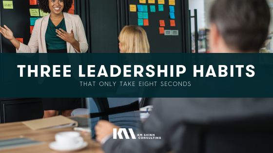 Successful Leadership Habits that Take Less Than 8 Seconds